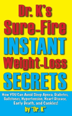 Dr. K's Sure-Fire Instant Weight-Loss Secrets Cover