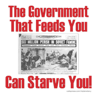 Gov't That Feeds You Can Starve You
